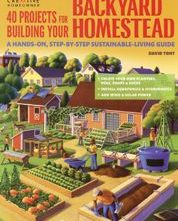 40 Projects for Building Your Own Homestead