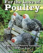Backyard Poultry Magazine Anthology For the Love of Poultry