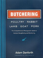 Butchering Poultry, Rabbit, Lamb, Goat, & Pork