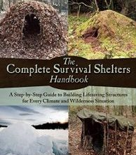 Complete Survival Shelters Handbook