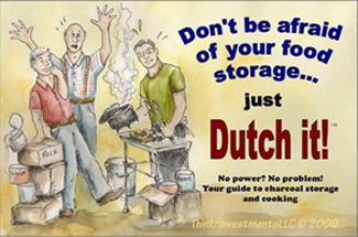 Don't be Afraid of Your Food Storage … Just Dutch It!