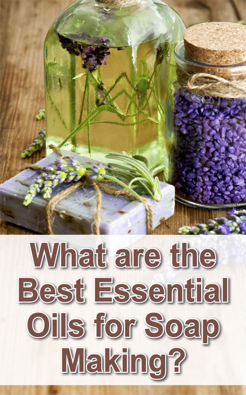 Best Essential Oils For Soap