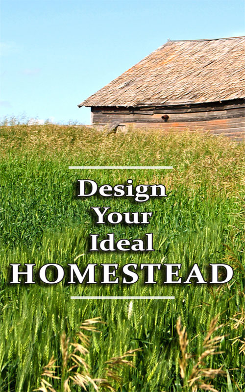 Design Your Ideal Homestead